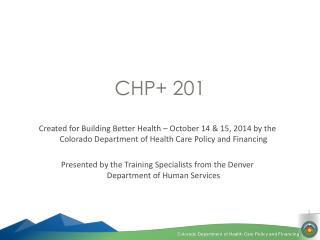 CHP+ 201