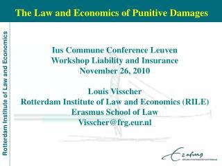 Ius Commune Conference Leuven Workshop Liability and Insurance November 26, 2010 Louis Visscher