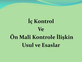 İç Kontrol  Ve  Ön Malî Kontrole İlişkin  Usul ve Esaslar