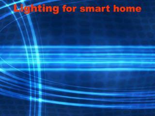 Lighting  for smart home