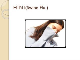 H1N1(Swine Flu )