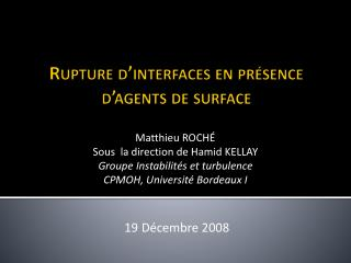 Rupture d'interfaces en présence d'agents de surface