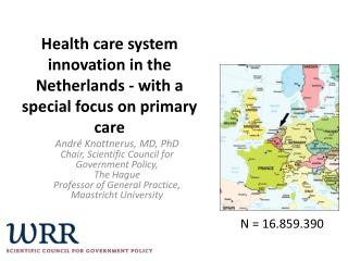 Health care system innovation in the Netherlands - with a special focus on primary  care