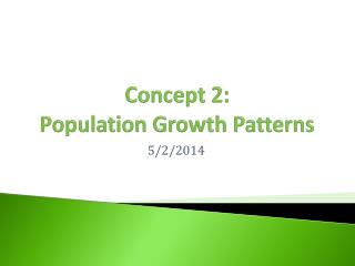Concept 2:  Population Growth Patterns