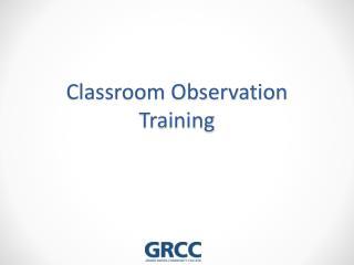 Classroom  Observation Training