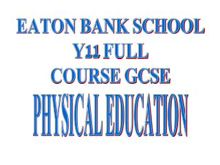 EATON BANK SCHOOL Y11 FULL COURSE GCSE