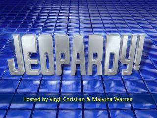 Hosted by Virgil Christian & Maiysha Warren