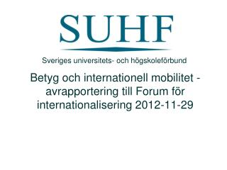 Betyg och internationell mobilitet - avrapportering till Forum för internationalisering 2012-11-29