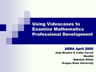 AERA April 2005 Judy Mumme & Cathy Carroll WestEd Rebekah Elliott Oregon State University