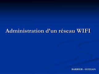 Administration d'un réseau WIFI