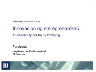 Gründerfrokost Kongstanken 30.04.10: Innovasjon og entreprenørskap