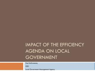 Impact of the efficiency agenda on Local Government