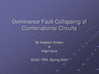 Dominance Fault Collapsing of Combinational Circuits