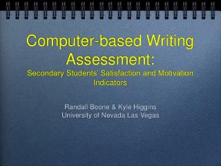 Computer-based Writing Assessment: Secondary Students' Satisfaction and Motivation Indicators