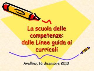 La scuola delle competenze: dalle Linee guida ai curricoli