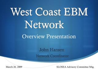 West Coast EBM Network