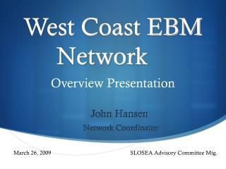 West Coast EBM Network
