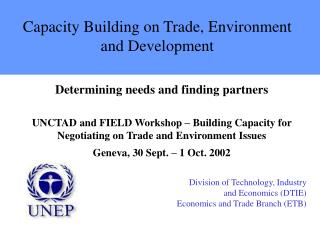 Capacity Building on Trade, Environment and Development
