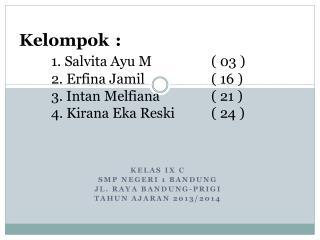 Kelas IX C SMP Negeri 1 Bandung Jl. Raya Bandung-Prigi  Tahun ajaran 2013/2014