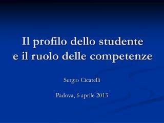 Il profilo dello studente  e il ruolo delle competenze