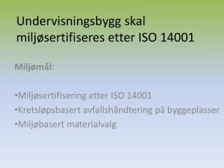 Undervisningsbygg skal miljøsertifiseres etter ISO 14001