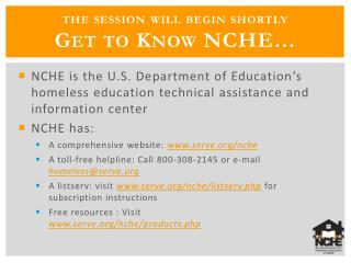 the  session will  begin shortly Get to Know NCHE…