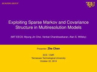 Exploiting Sparse Markov and Covariance Structure in  Multiresolution  Models