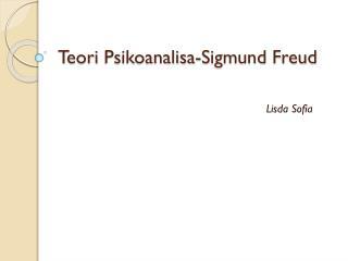 Teori Psikoanalisa -Sigmund Freud