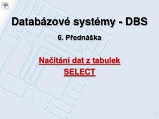 Databázové systémy - DBS