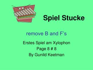 Spiel Stucke remove B and F�s