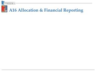 A16 Allocation & Financial Reporting
