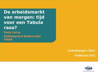 De arbeidsmarkt van morgen: tijd voor een Tabula rasa?