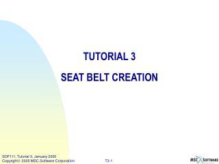 TUTORIAL 3 SEAT BELT CREATION