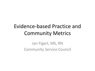 Evidence-based Practice and Community Metrics