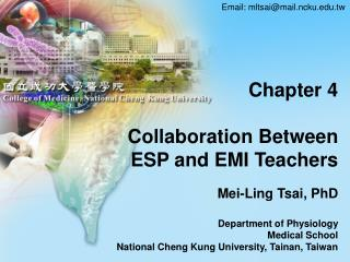Chapter 4 Collaboration Between ESP and EMI Teachers Mei-Ling Tsai, PhD Department of Physiology