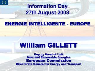 Information Day 27th August 2003 ENERGIE INTELLIGENTE - EUROPE