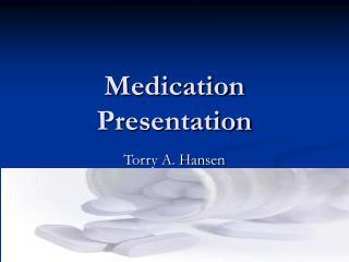 Medication Presentation