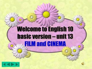 Welcome to English 10  basic version – unit 13 FILM and CINEMA