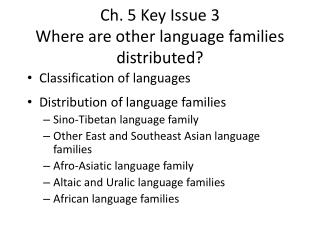 Ch. 5 Key Issue 3 Where are other language families distributed?