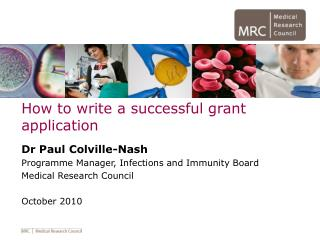 How to write a successful grant application Dr Paul Colville-Nash
