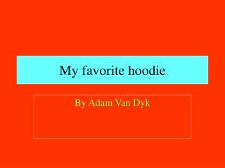 My favorite hoodie