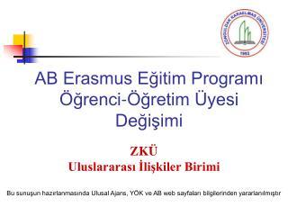 AB Erasmus Eğitim Programı Öğrenci-Öğretim Üyesi Değişimi