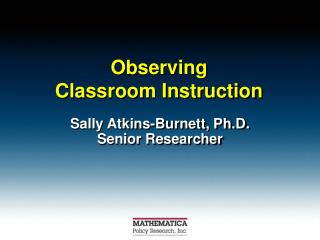 Observing  Classroom Instruction