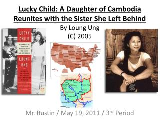 Lucky Child: A Daughter of Cambodia Reunites with the Sister She Left Behind By Loung Ung C 2005
