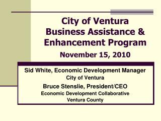 City of Ventura Business Assistance &  Enhancement Program November 15, 2010
