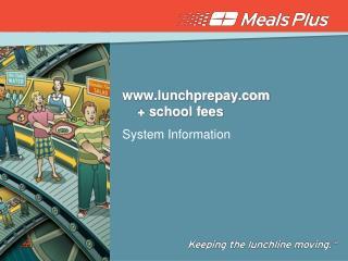 lunchprepay      + school fees