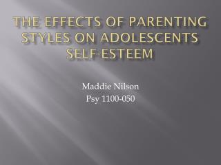 The Effects of Parenting Styles on Adolescents  Self-esteem