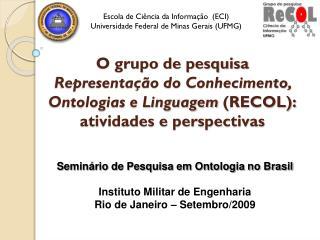 Seminário de Pesquisa em Ontologia no Brasil Instituto Militar de Engenharia