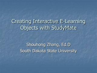 Creating Interactive E-Learning Objects with StudyMate