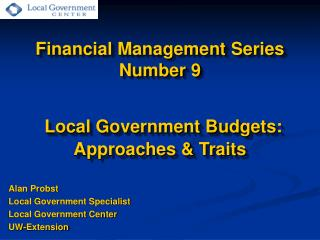 Financial Management Series  Number 9   Local Government Budgets: Approaches  Traits